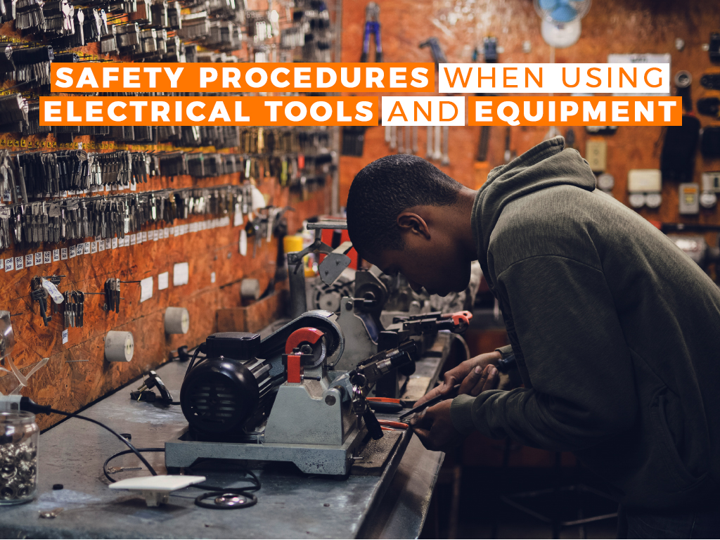 Safety Procedures When Using Electrical Tools and Equipment