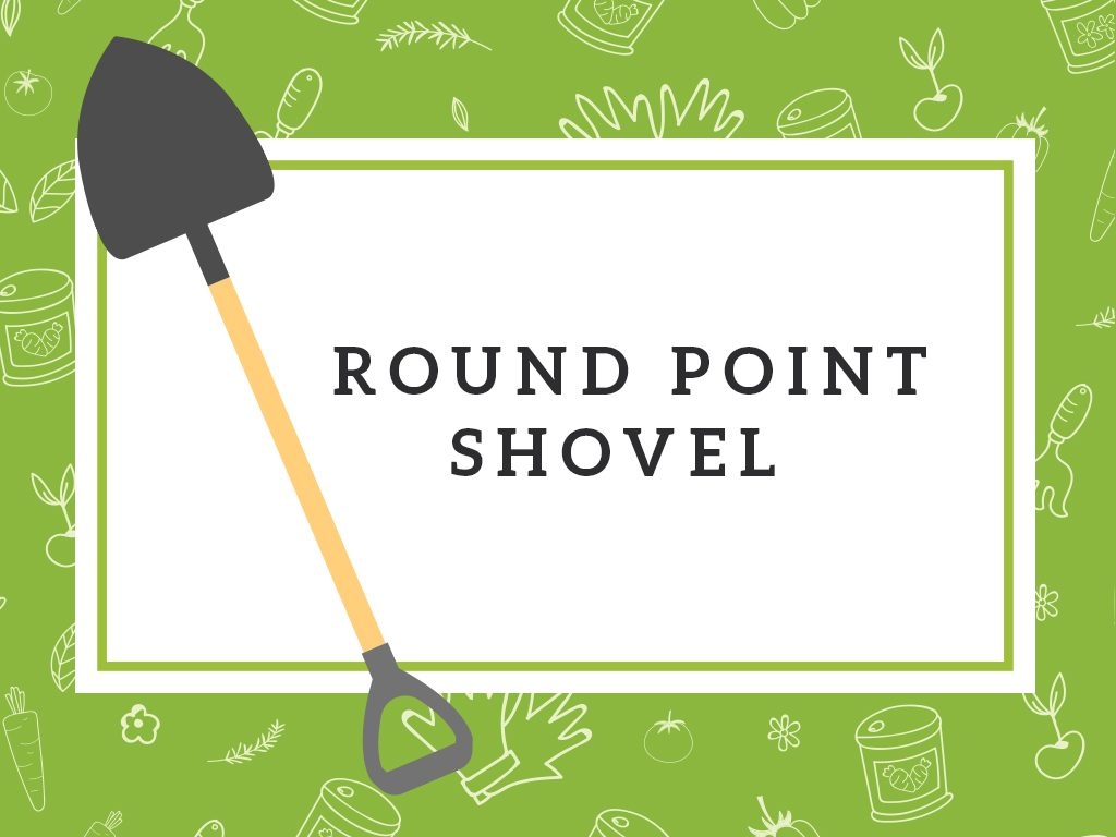 round point shovel gardening tools