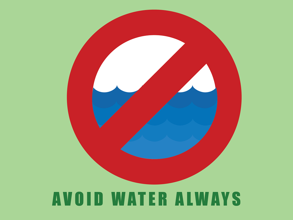 avoid water always
