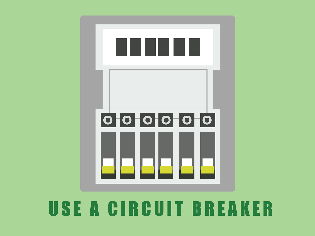 Use a Circuit Breaker